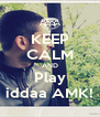 KEEP CALM AND Play iddaa AMK! - Personalised Poster A4 size