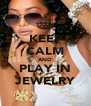 KEEP CALM AND PLAY IN JEWELRY - Personalised Poster A4 size