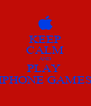 KEEP CALM AND PLAY  IPHONE GAMES - Personalised Poster A4 size