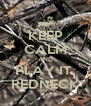 KEEP CALM AND PLAY IT  REDNECK - Personalised Poster A4 size
