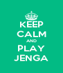 KEEP CALM AND PLAY JENGA - Personalised Poster A4 size