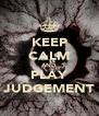 KEEP CALM AND PLAY JUDGEMENT - Personalised Poster A4 size