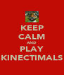 KEEP CALM AND PLAY KINECTIMALS - Personalised Poster A4 size