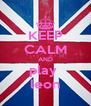 KEEP CALM AND play  leon - Personalised Poster A4 size