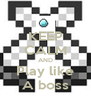 KEEP CALM AND Play like A boss - Personalised Poster A4 size