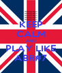 KEEP CALM AND PLAY LIKE ABR#7 - Personalised Poster A4 size