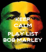 KEEP CALM AND PLAY LIST BOB MARLEY - Personalised Poster A4 size