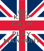KEEP CALM AND PLAY MANHUNT - Personalised Poster A4 size
