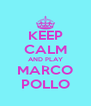 KEEP CALM AND PLAY MARCO POLLO - Personalised Poster A4 size