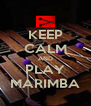 KEEP CALM AND PLAY MARIMBA - Personalised Poster A4 size