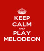 KEEP CALM AND PLAY MELODEON - Personalised Poster A4 size