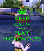 KEEP CALM AND PLAY MICROVOLTS - Personalised Poster A4 size