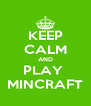 KEEP CALM AND PLAY  MINCRAFT - Personalised Poster A4 size
