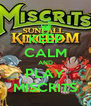 KEEP CALM AND PLAY MISCRITS - Personalised Poster A4 size