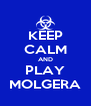 KEEP CALM AND PLAY MOLGERA - Personalised Poster A4 size