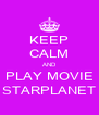 KEEP CALM AND PLAY MOVIE STARPLANET - Personalised Poster A4 size