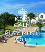 KEEP CALM AND PLAY MUSIC LOUD - Personalised Poster A4 size