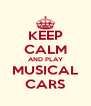 KEEP CALM AND PLAY MUSICAL CARS - Personalised Poster A4 size