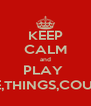 KEEP CALM and PLAY  NAME,THINGS,COUNTRY - Personalised Poster A4 size