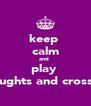keep  calm and  play  naughts and crosses - Personalised Poster A4 size