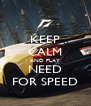 KEEP CALM AND PLAY NEED FOR SPEED - Personalised Poster A4 size