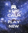 KEEP CALM AND PLAY NEW - Personalised Poster A4 size