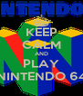 KEEP CALM AND PLAY NINTENDO 64 - Personalised Poster A4 size