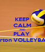 KEEP CALM AND PLAY  Norton VOLLEYBALL - Personalised Poster A4 size
