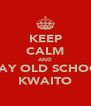 KEEP CALM AND PLAY OLD SCHOOL KWAITO - Personalised Poster A4 size