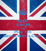 KEEP CALM AND Play On Berca.WtfCs.Com - Personalised Poster A4 size