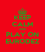 KEEP CALM AND PLAY ON EURODEZ - Personalised Poster A4 size