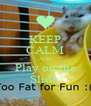 KEEP CALM AND Play on the Slide  - Personalised Poster A4 size