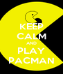 KEEP CALM AND PLAY PACMAN - Personalised Poster A4 size