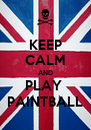 KEEP CALM AND PLAY  PAINTBALL - Personalised Poster A4 size