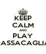 KEEP CALM AND PLAY PASSACAGLIA - Personalised Poster A4 size