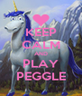 KEEP CALM AND PLAY PEGGLE - Personalised Poster A4 size