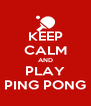 KEEP CALM AND PLAY PING PONG - Personalised Poster A4 size