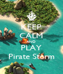 KEEP CALM AND PLAY Pirate Storm - Personalised Poster A4 size