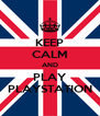 KEEP CALM AND PLAY PLAYSTATION - Personalised Poster A4 size