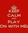 KEEP CALM AND PLAY POKEMON WITH MELOETTA - Personalised Poster A4 size