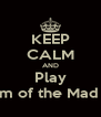 KEEP CALM AND Play Realm of the Mad God - Personalised Poster A4 size