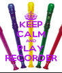 KEEP CALM AND PLAY RECORDER - Personalised Poster A4 size