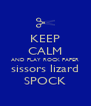 KEEP CALM AND PLAY ROCK PAPER sissors lizard SPOCK - Personalised Poster A4 size