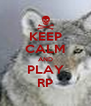KEEP CALM AND PLAY RP - Personalised Poster A4 size