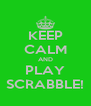 KEEP CALM AND PLAY SCRABBLE! - Personalised Poster A4 size