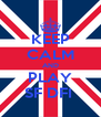 KEEP CALM AND PLAY SF DFI  - Personalised Poster A4 size