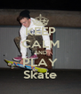 KEEP CALM AND PLAY Skate - Personalised Poster A4 size