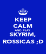 KEEP CALM AND PLAY SKYRIM, ROSSICAS ;D - Personalised Poster A4 size