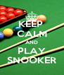 KEEP  CALM AND PLAY SNOOKER - Personalised Poster A4 size
