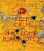 KEEP CALM AND PLAY SOME  BLACK OPS II - Personalised Poster A4 size